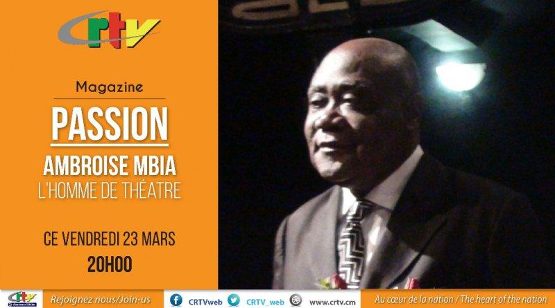 PASSION: Ambroise MBIA, l'homme de théâtre